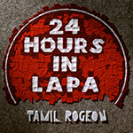 Tamil Rogeon 24 Hours in Lapa album