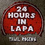 24 Hours in Lapa albun Tamil Rogeon