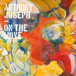 On The Move Anthony Joseph