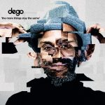 The More Things Stay The Same  - Dego